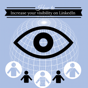 increase your visibility on LinkedIn