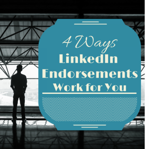 4 ways LinkedIn Endorsements work for you