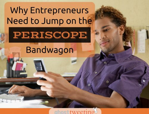 Why Entrepreneurs Need to Jump on the Periscope Bandwagon