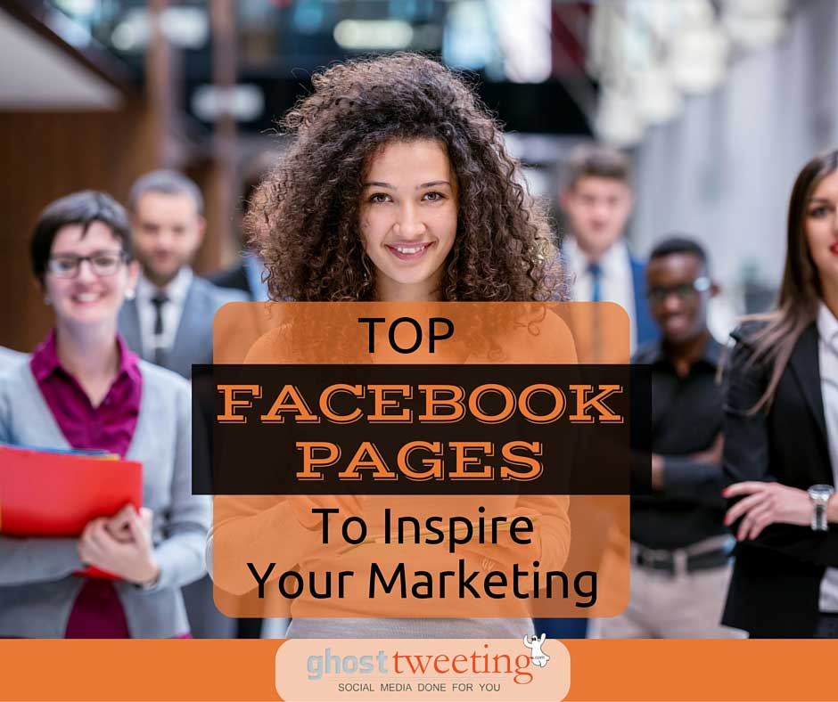 Top FB Facebook Pages for marketing inspiration