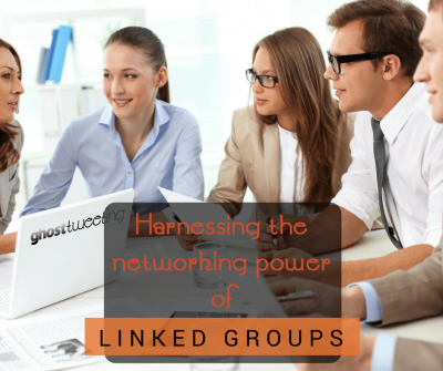 harnessing the networking power of Linked Groups