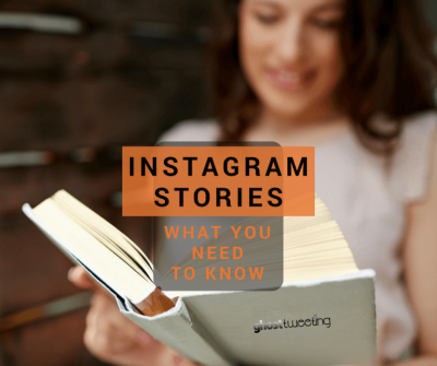 Instagram Stories: What you Need to Know