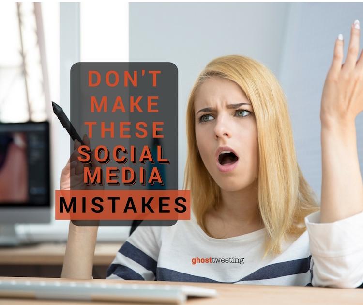 Avoid these social media mistakes