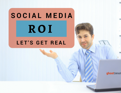 The Value and ROI of Social Media: Let's Get Real