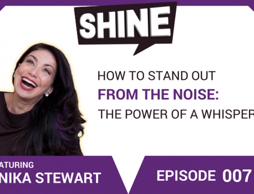 Ep #7: How to Stand Out From the Noise: The Power of a Whisper