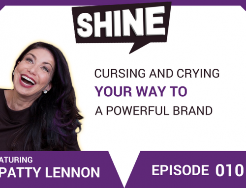 Ep #10: Cursing and Crying Your Way to a Powerful Brand With Patty Lennon